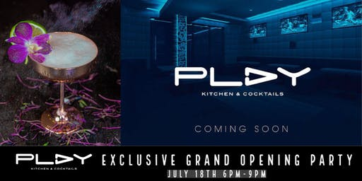PLAY Kitchen and Cocktails Grand Opening Party