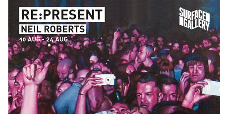 Re:Present: A Solo Exhibition by Neil Roberts tickets