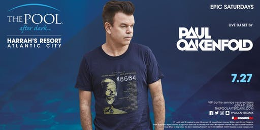 Paul Oakenfold | Epic Saturdays at The Pool REDUCED Guestlist