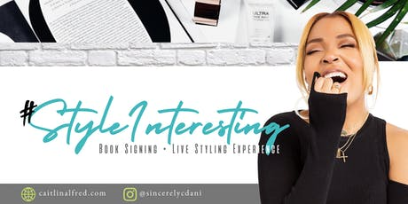 #STYLEINTERESTING  Book Signing + Live Styling Experience tickets