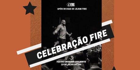 Celebração Fire ingressos
