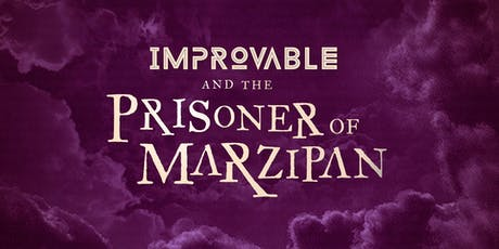 Improvable and the Prisoner of Marzipan tickets
