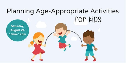 Planning Age-Appropriate Learning Activities for Kids