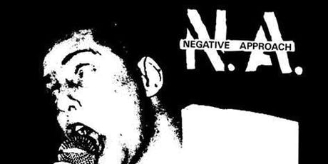 Negative Approach tickets