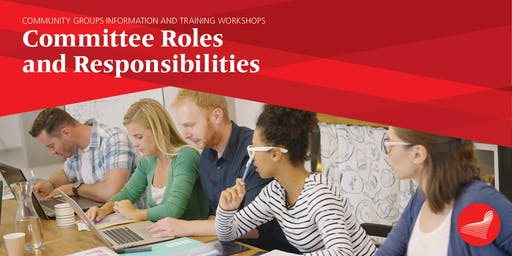 Community Groups Workshop: Committee Roles & Responsibilities