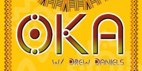 OKA- w/ Drew Daniels Bee Dance Live  tickets