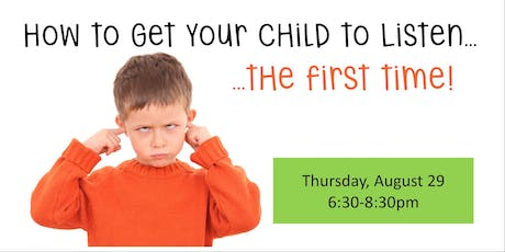 How to Get Your Child to Listen the First Time! tickets
