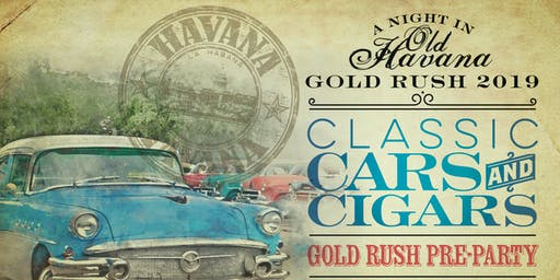Gold Rush Pre-Party: Classic Cars & Cigars