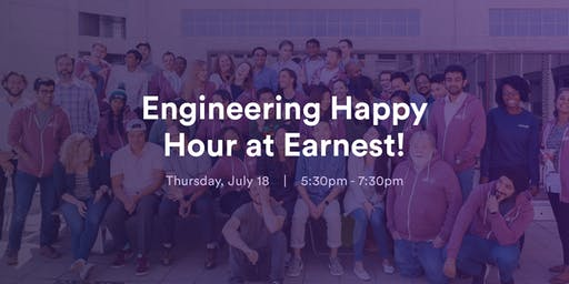 Engineering Happy Hour at Earnest