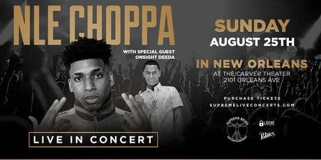 NLE CHOPPA Performing LIVE with SPECIAL GUEST! NEW ORLEANS TAKEOVER tickets