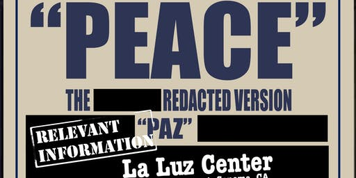 El Arte es Medicina PEACE: The Redacted Version | PAZ: La Versión Redactado