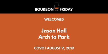 Bourbon Friday - Jason Hall // Arch to Park tickets