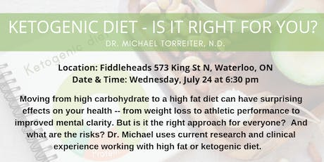 KETOGENIC DIET - IS IT RIGHT FOR YOU? tickets