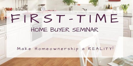 9/26: FREE First-Time Home Buyer Seminar tickets