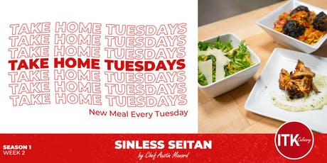 Take Home Tuesdays - Sinless Seitan by Austin Menard tickets