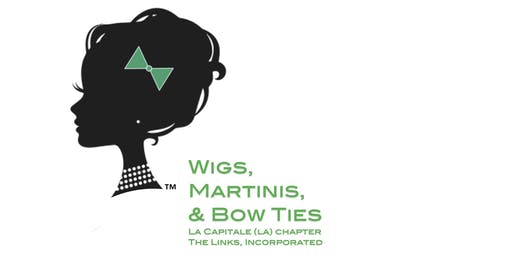 Wigs, Martinis, & Bow Ties