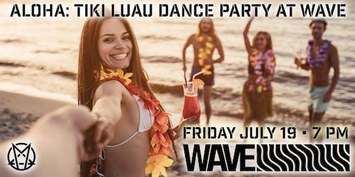 Aloha: Tiki Luau Dance Party at Wave