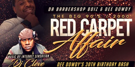 Dee Dowdy's Big 90's/2000 Red Carpet 30th Birthday Affair W/ DJ Cleve