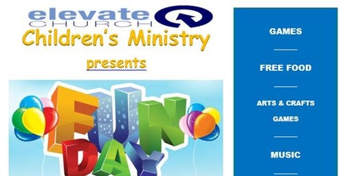 Elevate Church Children's Ministry presents Fun Day 2019
