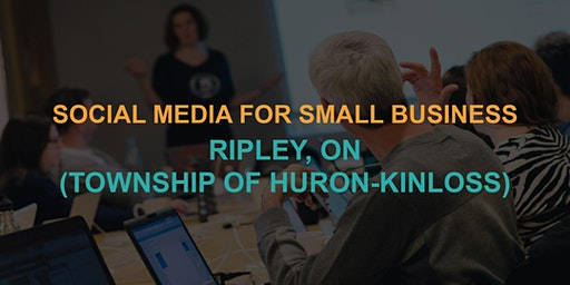 Social Media for Small Business: Ripley (Township of Huron-Kinloss) workshop