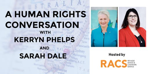 A Human Rights Conversation with Kerryn Phelps and Sarah Dale