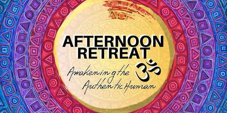 Mini Retreat | Awakening the Authentic Human  tickets