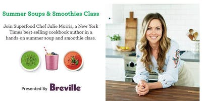 Breville Presents: Summer Soups and Smoothies Class