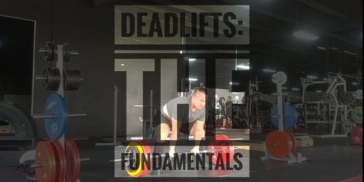 The Fundamentals of DEADLIFTS