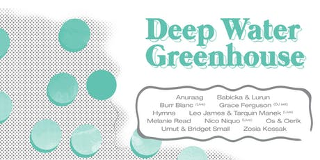 Deep Water Greenhouse tickets