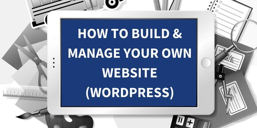 HOW TO MANAGE YOUR OWN WORDPRESS WEBSITE