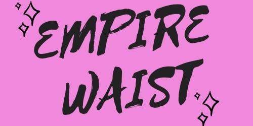 Empire Waist in BOSTON! - Live Script Reading