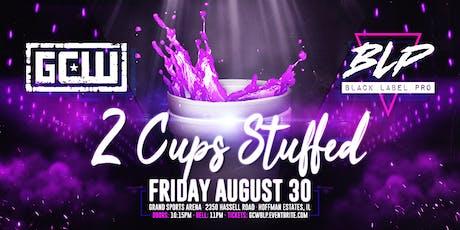 """GCW & BLP present """"2 Cups Stuffed"""" tickets"""