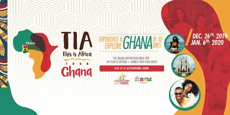 T.I.A (This Is Africa) Ghana Tour 2019 - Experience & Explore Ghana In 10 Days  This December tickets
