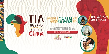 T.I.A (This Is Africa) Ghana Tour 2019 - Experience & Explore Ghana In 10 Days  tickets