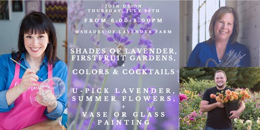 Shades of Lavender: U-Pick Lavender, Flower Arranging, & Glass Painting!