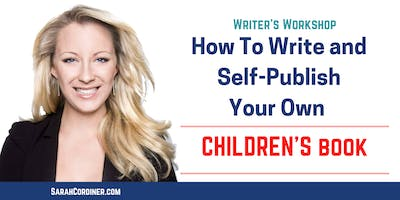 HOW TO WRITE AND SELF-PUBLISH YOUR OWN CHILDREN'S BOOK ON AMAZON