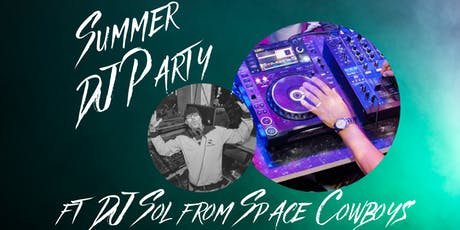 SUMMER DJ PARTY ft DJ Sol from Space Cowboys tickets