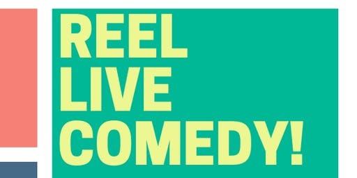 Reel Live Comedy!