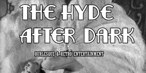 The Hyde After Dark