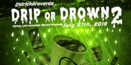 Drip or Drown 2 tickets