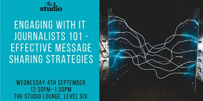 Speaker Series @ The Studio: Engaging with IT Journalists 101
