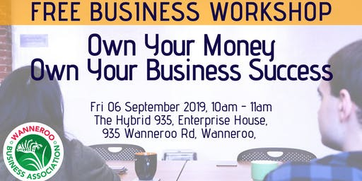 Free Business Workshop - Own your Money Own your Business Success