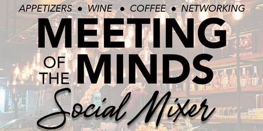 Meeting Of The Minds: Evening Social for Young & Established Professionls