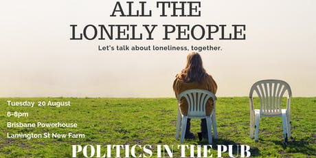 Politics in the Pub: Loneliness tickets