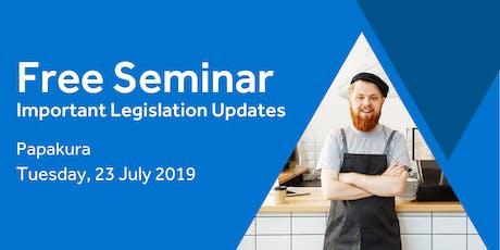 Free Seminar: Legislation updates for small businesses - Papakura tickets