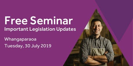 Free Seminar: Legislation updates for small businesses - Whangaparaoa tickets