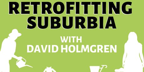Retrofitting Suburbia Conference - with David Holmgren tickets