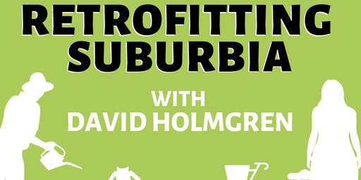 Retrofitting Suburbia Conference - with David Holmgren