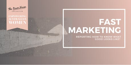 FAST MARKETING - REPORTING, HOW TO KNOW WHAT GOOD LOOKS LIKE? tickets