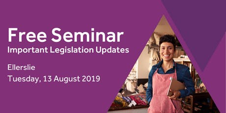 Free Seminar: Legislation updates for small businesses - Ellerslie tickets